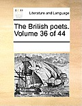 The British Poets. Volume 36 of 44