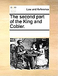 The Second Part of the King and Cobler.