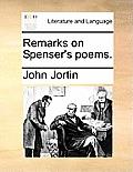 Remarks on Spenser's Poems.