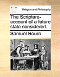 The Scripture-Account of a Future State Considered.