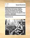 Additional Memorial For Doctor Robert Herriot, Pursuer; Against Thomas & Adam Fairholmes Merchants In... by Robert Herriot