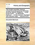 The Modern Gazetteer; Being a Compendious Geographical Dictionary of All the Nations, Kingdoms, ... in the Known World: ... by Alexander Aitchison, ..