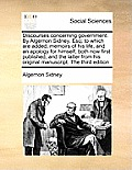 Discourses Concerning Government. by Algernon Sidney, Esq; To Which Are Added, Memoirs of His Life, and an Apology for Himself, Both Now First Publish
