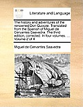 The History and Adventures of the Renowned Don Quixote. Translated from the Spanish of Miguel de Cervantes Saavedra. the Third Edition, Corrected. in