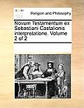 Novum Testamentum Ex Sebastiani Castalionis Interpretatione. Volume 2 of 2