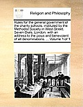 Rules for the General Government of the Charity Schools, Instituted by the Methodist Society in West-Street, Seven-Dials, London: With an Address to t