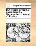 Llyfr Gweddi Gyffredin, a Gweinidogaeth y Sacramentau. ... Ynghyd A'r Psallwyr ...