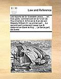 Les Reports de Sr. Creswell Levinz, ... En Trois Parts: Le Primer Part ... Le Second Part Containant Cases Oye & Determin En Bank Le Roy ... Le Tierce