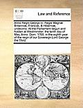 Anno Regni Georgii III. Regis Magnae Britanniae, Franciae, & Hiberniae, Undecimo. at the Parliament Begun and Holden at Westminster, the Tenth Day of