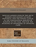 Articles Agreed Upon by the Arch-Bishops and Bishops of Both Provinces, and the Whole Clergie, in the Convocation Holden at London in the Year, 1562 f