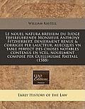 Le Nouel Natura Breuium Du Iudge Tresreuerende Monsieur Anthony Fitzherbert, Denierment Renue & Corrigee Per Laucteur, Auecques Vn Table Perfect Des C