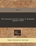 de Termino Pasche Anno. V. Edwardi Quarti (1557)