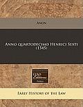 Anno Quartodecimo Henrici Sexti (1545)