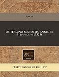 de Termino Michaelis. Anno. III. Henrici. VI (1528)