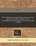 de Termino Trinitatis. Anno Regni Regis Edwardi Tertij. Post Conquestum Quadragesimo Septimo (1520)
