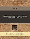 de Termino Michaelis. Anno. XX. Henrici Sext (1556)