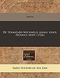 de Termi[n]o Michaelis Anno. XXXIX. Henrici Sexti (1526)