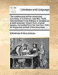 The Confessions of the Celebrated Countess of Lichtenau, Late Mrs. Rietz, Now Confined in the Fortress of Gloglau as a State-Prisoner. Drawn from Orig