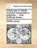 Golwg Byrr O'r Ddadl Ynghylch Llywodraeth Yr Esgobion, ... Gan Gruffudd Jones ...