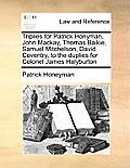 Triplies for Patrick Honyman, John MacKay, Thomas Baikie, Samuel Mitchelson, David Coventry, to the Duplies for Colonel James Halyburton