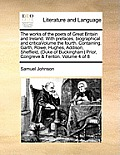 The Works of the Poets of Great Britain and Ireland. with Prefaces, Biographical and Criticavolume the Fourth. Containing, Garth, Rowe, Hughes, Addiso