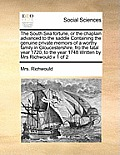 The South Sea Fortune, or the Chaplain Advanced to the Saddle Containing the Genuine Private Memoirs of a Worthy Family in Gloucestershire, Fro the Fa