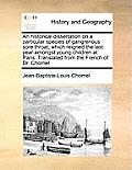 An Historical Dissertation on a Particular Species of Gangrean Historical Dissertation on a Particular Species of Gangrenous Sore Throat, Which Reigne