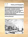Some Historical Account of Guinea, Its Situation, Produce, and the General Disposition of Its Inhabitants. with an Inquiry Into the Rise and Progress