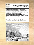 The History of Paraguay Containing Amongst Many Other New, Curious, and Interesting Particulars of That Country, a Full and Authentic Account of the E