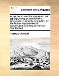 Ars Pun-Ica, Sive Flos Linguarum: The Art of Punning: Or, the Flower of Languages: In Seventy-Nine Rules: For the Farther Improvement of Conversation