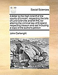 A Letter to the High Sheriff of the County of Lincoln, Respecting the Bills of Lord Grenville and MR Pitt, for Altering the Criminal Law of England, R