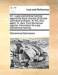 INF. - Lady Clementina Fleming, Against the Heirs of Entail of the Late John Earl of Wigton. R. Hill, W.S. Agent. H. Clerk. Lord Dunsinnan Reporter. I