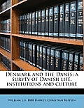 Denmark and the Danes; A Survey of Danish Life, Institutions and Culture