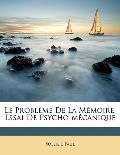 Le Probleme de La Memoire, Essai de Psycho-Mecanique