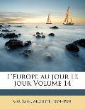 L'Europe Au Jour Le Jour Volume 14
