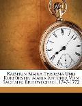 Kaiserin Maria Theresia Und Kurfrstin Maria Antonia Von Sachsen: Briefwechsel, 1747-1772