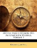 Meyers Hand-Lexikon Des Allgemeinen Wissens, Volume 1