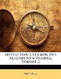 Meyers Hand-Lexikon Des Allgemeinen Wissens, Volume 2