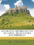 Geschichte Der Philosophie Im Umriss: Ein Leitfaden Zur Uebersicht