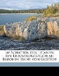 Im Schatten Der Titanen; Ein Erinnerungsbuch an Baronin Jenny Von Gustedt