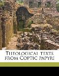 Theological Texts from Coptic Papyri
