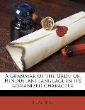 A Grammar of the Urdu or Hindustani Language in Its Romanized Character