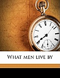 What Men Live By (Latest Edition)