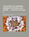 The Works of George Herbert in Prose and Verse Volume 2; Poetry