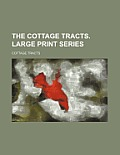 The Cottage Tracts. Large Print Series
