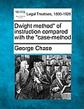 Dwight Method of Instruction Compared with the Case-Method