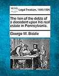 The Lien of the Debts of a Decedent Upon His Real Estate in Pennsylvania.