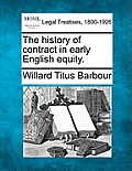 The History of Contract in Early English Equity.