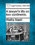A Lawyer's Life on Two Continents.