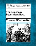 The Science of International Law.